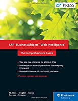 SAP BusinessObjects Web Intelligence (Webi) 4.2: The Comprehensive Guide, 4th Edition Front Cover