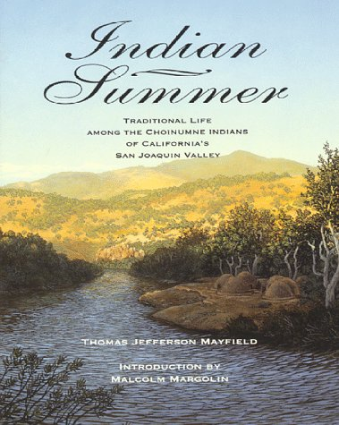 Indian Summer: A True Account of Traditional Life Among the Choinumne Indians of California's San Joaquin Valley