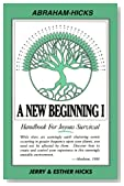 A New Beginning I: Handbook for Joyous Survival
