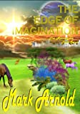 The Edge of Imagination (The Apocalyptic Truth Book 4)