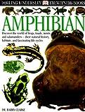 Amphibian, Barry Clarke and Dorling Kindersley Publishing Staff, 0789465906