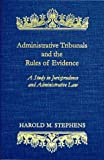 Administrative Tribunals and the Rules of Evidence, Harold M. Stephens, 1584773391