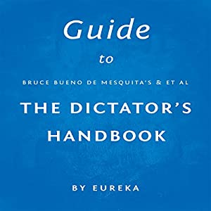 Guide to Bruce Bueno de Mesquita's The Dictator's Handbook Audiobook