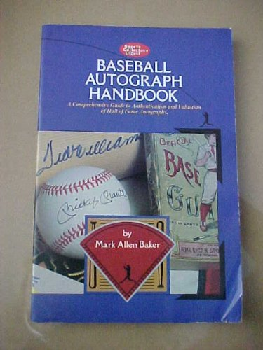 Baseball autograph handbook: A comprehensive guide to authentication and valuation of Hall of Fame autographs
