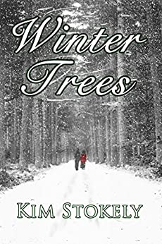 Winter Trees (Seasons of Marigold Manor Book 1) by [Stokely, Kim]