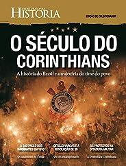 Revista Aventuras na História - Edição de Colecionador - O Século do Corinthians (Especial Aventuras na Histór