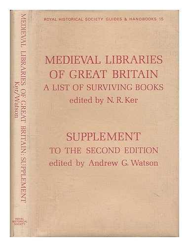 Medieval Libraries Of Great Britain: Supplement To The Second Edition (Royal Historical Guides And Handbooks, No 15)