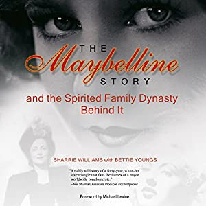 The Maybelline Story and the Spirited Family Dynasty Behind It Audiobook