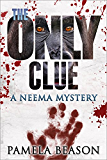 THE ONLY CLUE (The Neema Mystery Series Book 2)