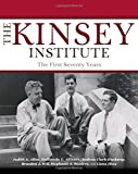 The Kinsey Institute: The First Seventy Years (Well House Books)