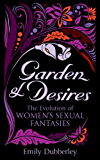 Garden of Desires: The Evolution of Women's Sexual Fantasies (Black Lace)