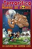 img - for La Llegada del Hombre Lobo (El Terrorfico Mundo de Bobby) (Volume 1) (Spanish Edition) book / textbook / text book