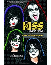 The Kiss Album Focus: Roar of Greasepaint, 1997-2006: 3