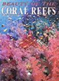 Beauty of the Coral Reefs, Stephen Frink and William Harrigan, 0785811818