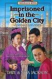 Imprisoned in the Golden City: Adoniram and Ann Judson (Trailblazer Books #8) by Jackson, Dave, Jackson, Neta (1993) Paperback