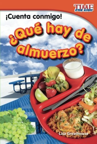 ¡Cuenta conmigo! ¿Que hay de almuerzo? (Count Me In! What's For Lunch?) (Spanish Version) (TIME FOR KIDS Nonfiction Readers) (Spanish Edition) [Teacher Created Materials;Lisa Greathouse] (Tapa Blanda)