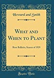 Amazon / Forgotten Books: What and When to Plant Rose Bulletin, Season of 1929 Classic Reprint (Howard and Smith)