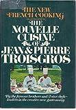 The nouvelle cuisine of Jean & Pierre Troisgros