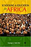 Schooling and Education in Africa, George J. Sefa Dei, 1592210031