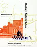 Studies in Tectonic Culture, Kenneth Frampton, 0262061732
