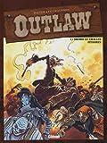 Outlaw, Tome 4 : Momie et veilles pétoires
