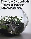 Down the Garden Path, Julian Agyeman, Brigitte Franzen, Jamaica Kincaid, Joachim Wolschke-Bulmahn, Tom Finkelpearl, 1929641060