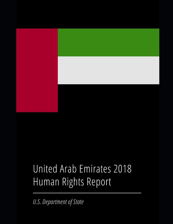 United Arab Emirates 2018 Human Rights Report: U S