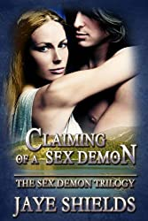 Claiming of a Sex Demon (The Sex Demon Trilogy Book 2)