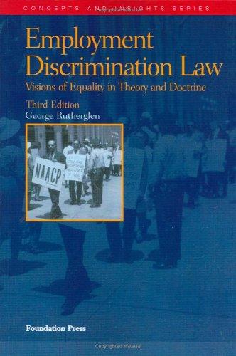 Employment Discrimination Law, 3rd (Concepts &...
