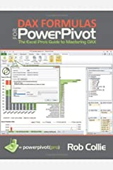 DAX Formulas for PowerPivot: A Simple Guide to the Excel Revolution by Rob Collie (2012-12-12) Paperback