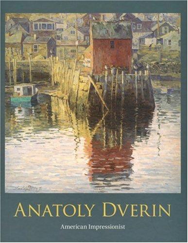 Anatoly Dverin: American Impressionist pdf