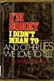 I'm Sorry - I Didn't Mean to - and Other Lies We Love to Tell, Jerald M. Jellison, 0894560050