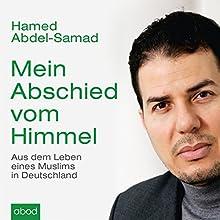 Mein Abschied vom Himmel: Aus dem Leben eines Muslims in Deutschland Hörbuch von Hamed Abdel-Samad Gesprochen von: Sebastian Pappenberger