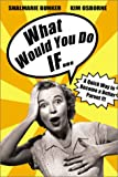 What Would You Do If. . ., Shalmarie Bunker and Kim Osborne, 1555175880