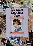 My Great Grandma Clara, Evelyn Rothstein, 0967704782