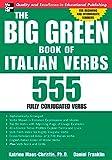555 italian - The Big Green Book of Italian Verbs: 555 Fully Conjugated Verbs (Big Book of Verbs Series) by Katrien Maes-Christie (1-Jan-2005) Paperback