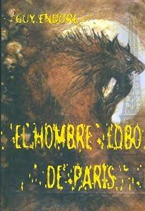 EL HOMBRE LOBO DE PARIS par Endore