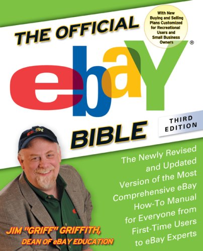 The Official eBay Bible, Third Edition: The Newly Revised and Updated Version of the Most Comprehensive eBay How-To Manual for Everyone from First-Time Users to eBay ()