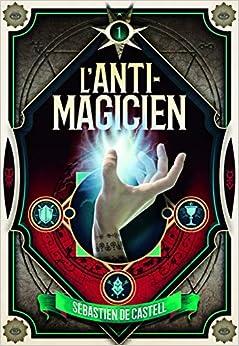 L'Anti-Magicien, 1