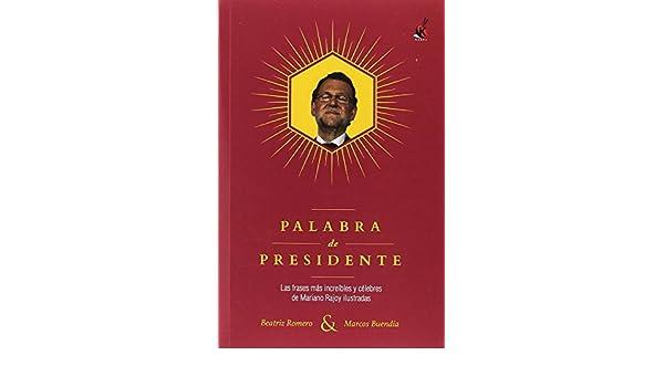 Palabra De Presidente Las Frases Más Increíbles Y Célebres