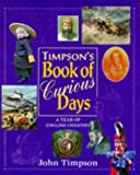 Timpson's Book of Curious Days, John Timpson, 0711708614
