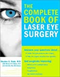The Complete Book of Laser Eye Surgery, Stephen G. Slade and Richard N. Baker, 1570716331