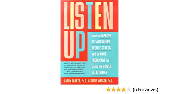 Listen Up  How to Improve Relationships 3c5b82972