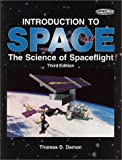 Introduction to Space : The Science of Spaceflight, Damon, Thomas D., 0894640658
