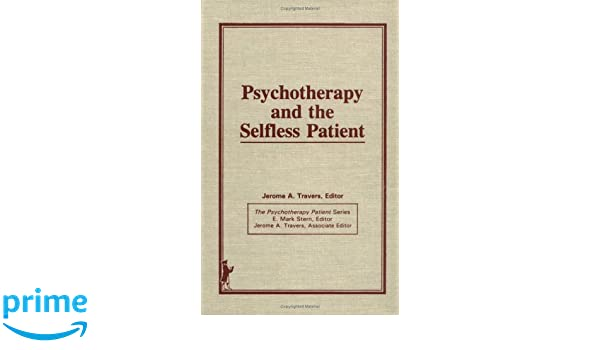 Psychotherapy and the Selfless Patient
