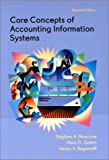 Core Concepts of Accounting Information Systems, Moscove, Stephen A. and Simkin, Mark G., 047138383X