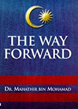 The Way Forward: Growth, Prosperity and Multiracial Harmony in Malaysia