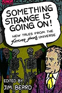Something Strange is Going On!: New Tales From the Fletcher Hanks Universe