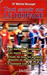 Tout savoir sur le dopage par Michel  Bourgat