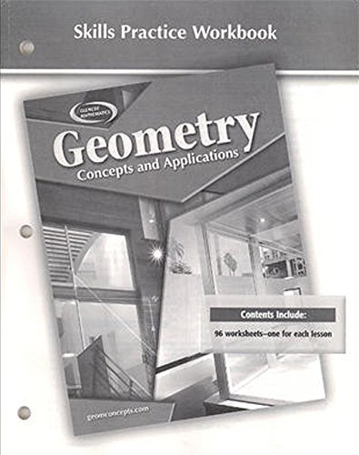 Geometry: Concepts and Applications, Skills Practice Workbook (GEOMETRY: CONCEPTS & APPLIC)